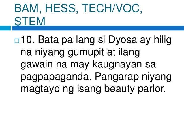 BAM, HESS, TECH/VOC, STEM  10. Bata pa lang si Dyosa ay hilig na niyang gumupit at ilang gawain na may kaugnayan sa pagpa...