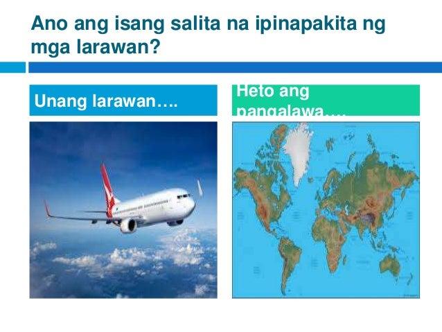 Ano ang isang salita na ipinapakita ng mga larawan? Unang larawan…. Heto ang pangalawa….