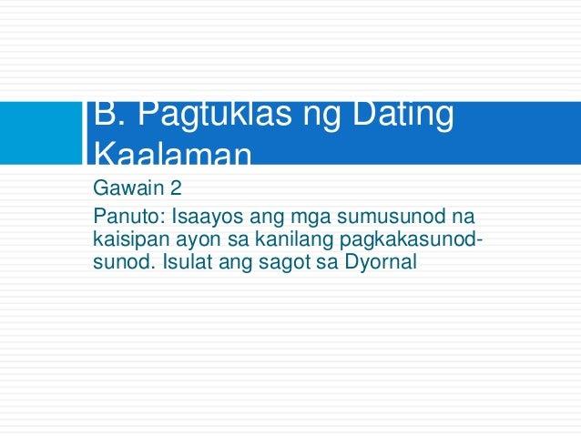 Gawain 2 Panuto: Isaayos ang mga sumusunod na kaisipan ayon sa kanilang pagkakasunod- sunod. Isulat ang sagot sa Dyornal B...