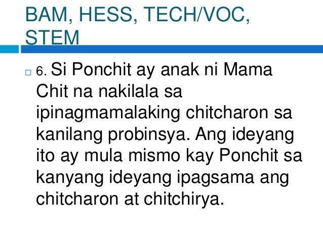 BAM, HESS, TECH/VOC, STEM  6. Si Ponchit ay anak ni Mama Chit na nakilala sa ipinagmamalaking chitcharon sa kanilang prob...