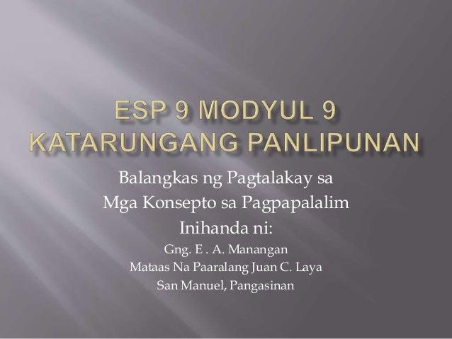 Balangkas ng Pagtalakay sa Mga Konsepto sa Pagpapalalim Inihanda ni: Gng. E . A. Manangan Mataas Na Paaralang Juan C. Laya...