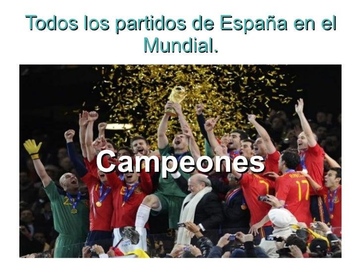 Todos los partidos de España en el Mundial. Campeones