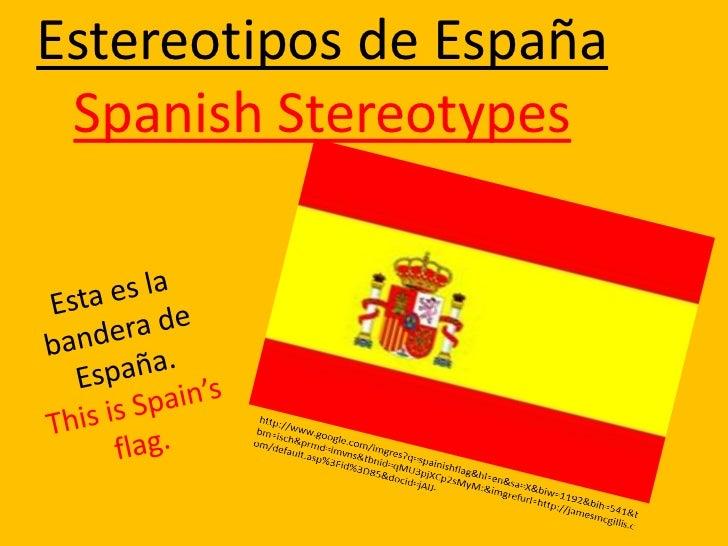 Estereotipos de España Spanish Stereotypes
