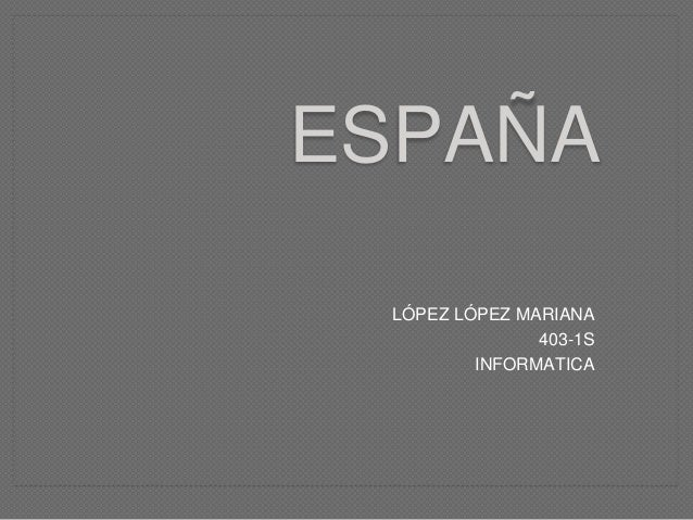 LÓPEZ LÓPEZ MARIANA 403-1S INFORMATICA ESPAÑA