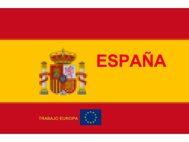 ESPAÑA ESPAÑA TRABAJO EUROPA