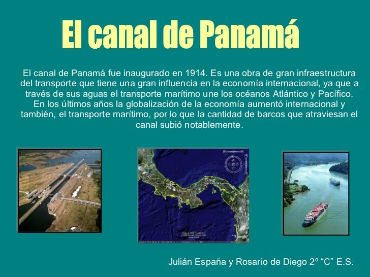El canal de Panamá El canal de Panamá fue inaugurado en 1914. Es una obra de gran infraestructura del transporte que tiene...
