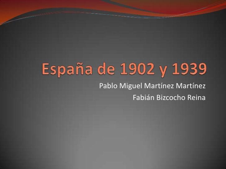 Pablo Miguel Martínez Martínez         Fabián Bizcocho Reina