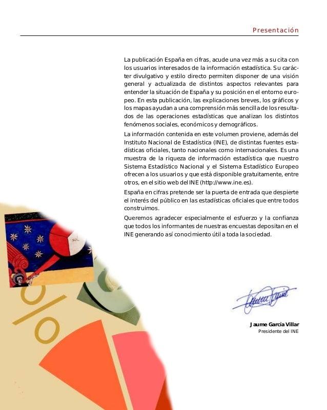 Presentación Jaume García Villar Presidente del INE La publicación España en cifras, acude una vez más a su cita con los u...