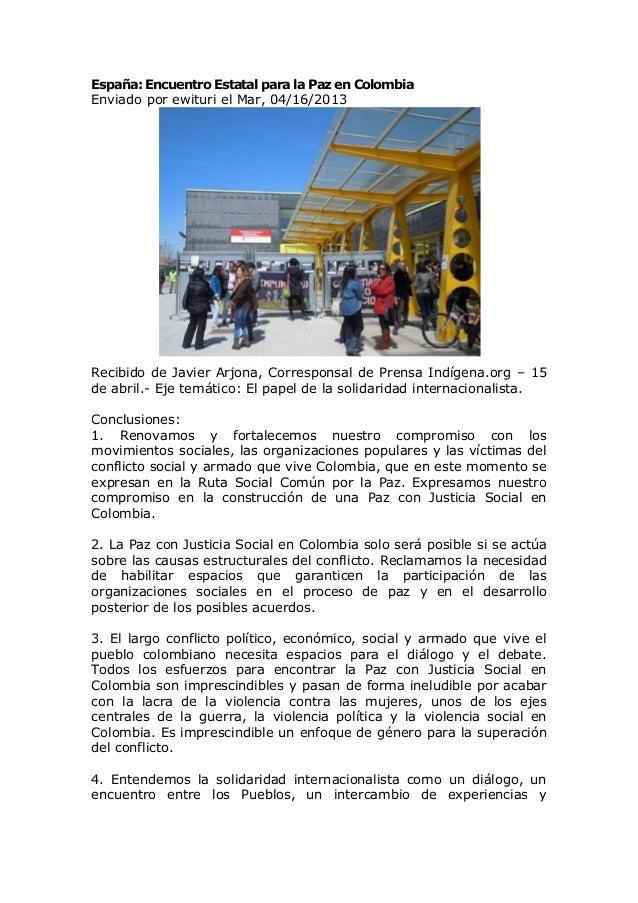 España: Encuentro Estatal para la Paz en ColombiaEnviado por ewituri el Mar, 04/16/2013Recibido de Javier Arjona, Correspo...