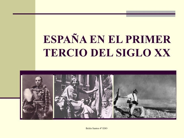 ESPAÑA EN EL PRIMER TERCIO DEL SIGLO XX