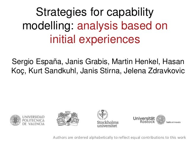 Strategies for capability modelling: analysis based on initial experiences Sergio España, Janis Grabis, Martin Henkel, Has...