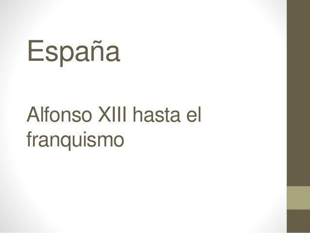 España Alfonso XIII hasta el franquismo