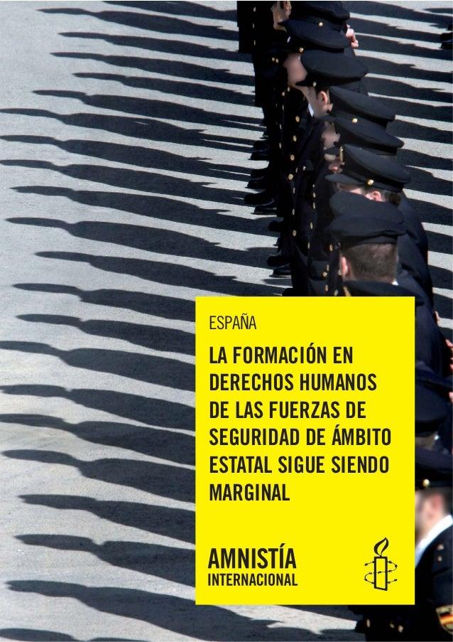ESPAÑA LA FORMACIÓN EN DERECHOS HUMANOS DE LAS FUERZAS DE SEGURIDAD DE ÁMBITO ESTATAL SIGUE SIENDO MARGINAL