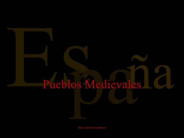 Es ña pa Pueblos Medievales       Hacer click para continuar
