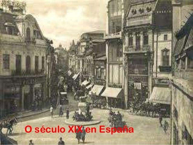 O século XIX en España                         1