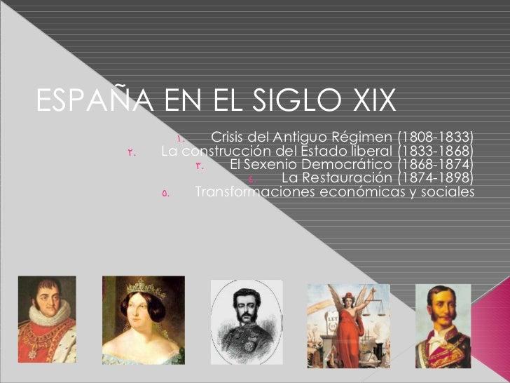 ESPAÑA EN EL SIGLO XIX <ul><li>Crisis del Antiguo Régimen (1808-1833) </li></ul><ul><li>La construcción del Estado liberal...