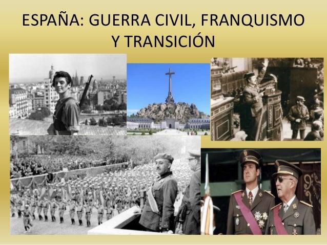 ESPAÑA: GUERRA CIVIL, FRANQUISMO Y TRANSICIÓN