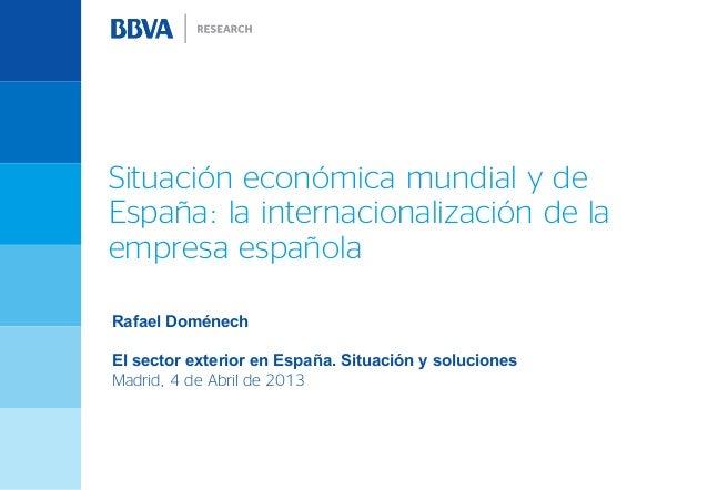 Situación económica mundial y deEspaña: la internacionalización de laempresa españolaRafael DoménechEl sector exterior en ...