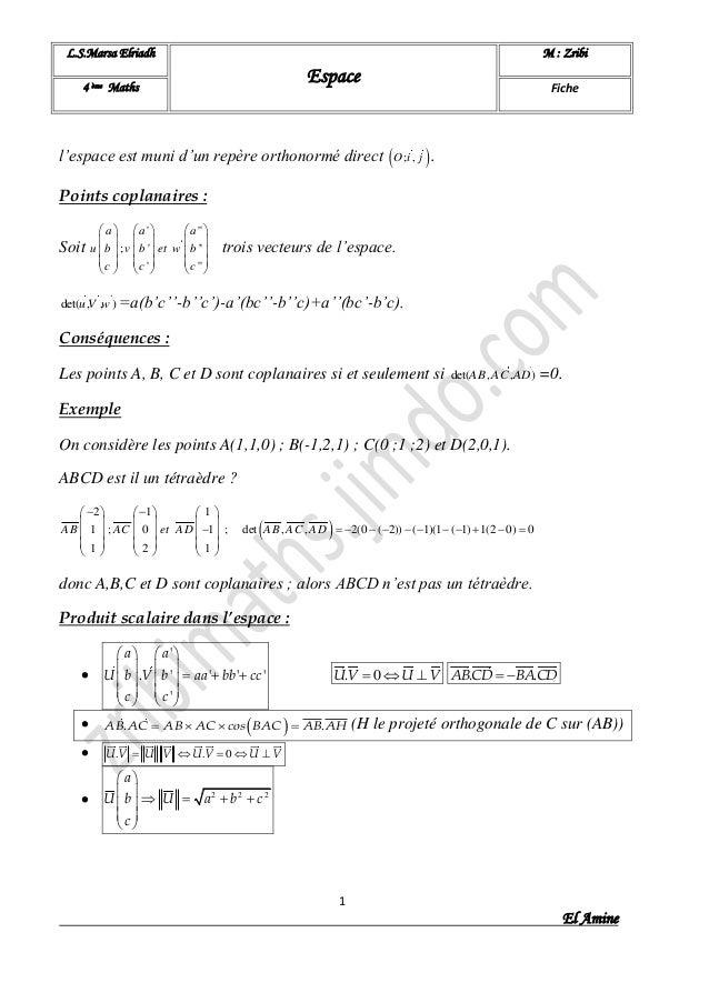 L.S.Marsa Elriadh Espace M : Zribi 4 ème Maths Fiche 1 El Amine l'espace est muni d'un repère orthonormé direct  ; ,O i ...
