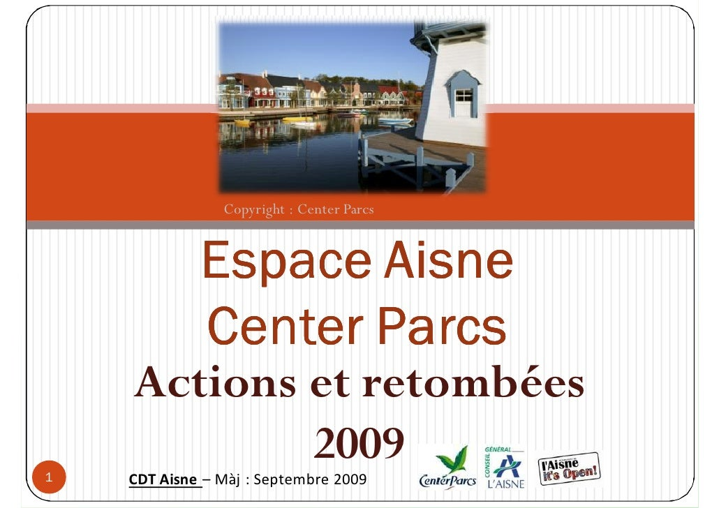 Copyright : Center Parcs                       Espace Aisne                     Center Parcs             Actions et retomb...