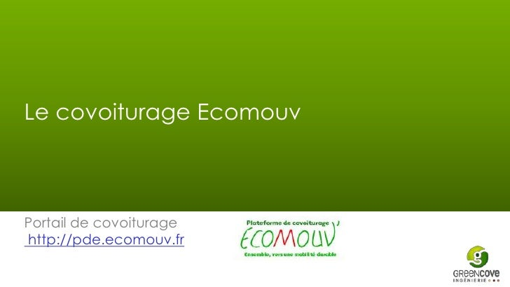 Le covoiturage EcomouvPortail de covoituragehttp://pde.ecomouv.fr