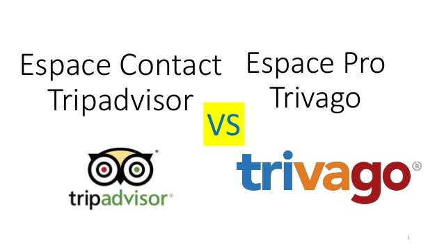 Espace Contact Tripadvisor Espace Pro Trivago VS 1