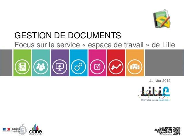 GESTION DE DOCUMENTS Focus sur le service « espace de travail » de Lilie Janvier 2015