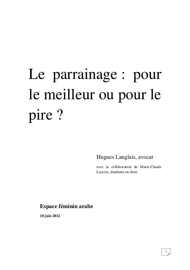 Le parrainage : pour le meilleur ou pour le pire ? Hugues Langlais, avocat avec la collaboration de Marie-Claude Lacroix, ...