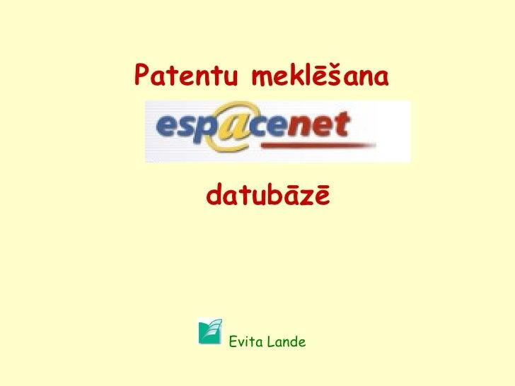 Patentu meklēšana     datubāzē Evita Lande