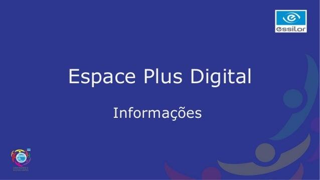 Espace Plus DigitalInformações
