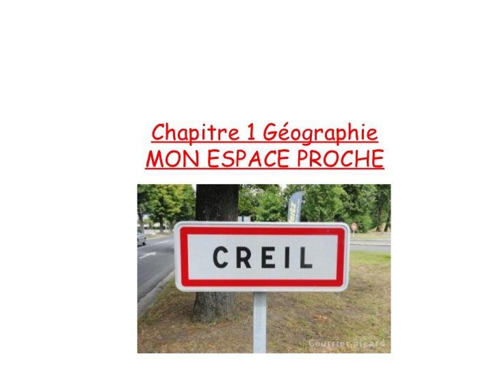 Chapitre 1 GéographieMON ESPACE PROCHE
