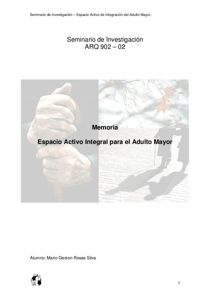 Seminario de Investigación – Espacio Activo de Integración del Adulto Mayor.                            Seminario de Inves...