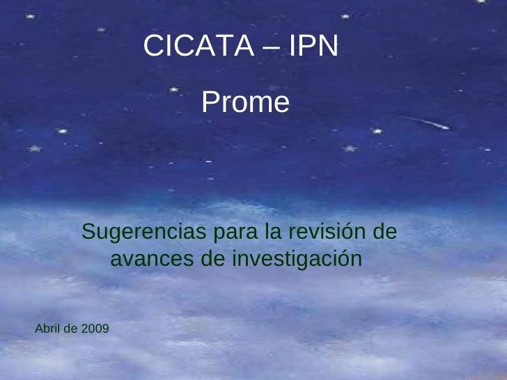 CICATA – IPN Prome Sugerencias para la revisión de avances de investigación  Abril de 2009