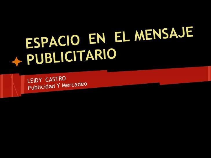 IO EN EL MENSAJEESPACPUB LICITARIOLEIDY CASTRO                rcadeoPublicidad Y Me