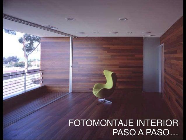 FOTOMONTAJE INTERIOR PASO A PASO…