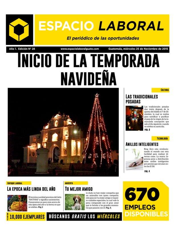 Año 1. Edición Nº 28 www.espaciolaboralguate.com Guatemala, miércoles 25 de Noviembre de 2015 Inicio de la temporada navid...