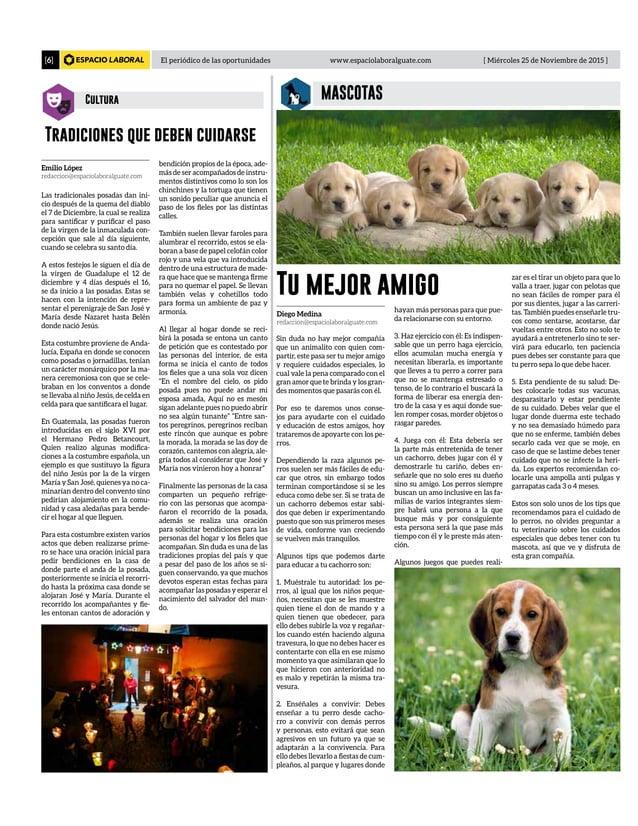 El periódico de las oportunidades www.espaciolaboralguate.com [ Miércoles 25 de Noviembre de 2015 ][6] MASCOTASCultura Tra...