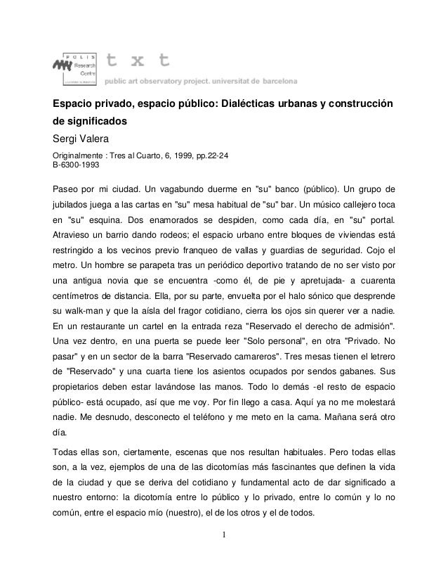 1 Espacio privado, espacio público: Dialécticas urbanas y construcción de significados Sergi Valera Originalmente : Tres a...