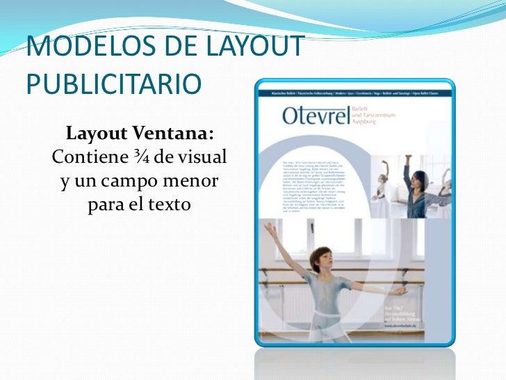 MODELOS DE LAYOUTPUBLICITARIO    Layout Póster: La imagen ocupa toda la página y el texto se reduce a un eslogan,     o en...