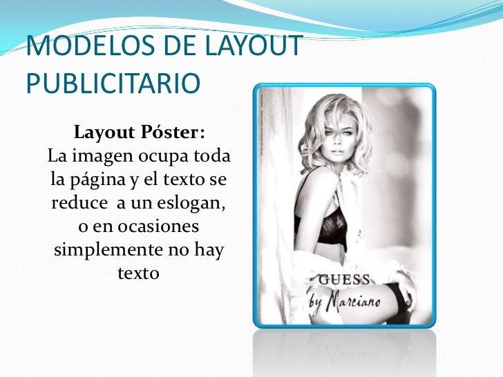 MODELOS DE LAYOUTPUBLICITARIO Layout Tipográfico:      Las letras se    convierten en el   protagonista del anuncio public...