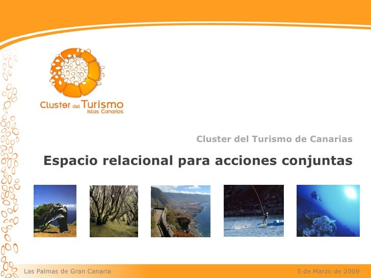 Cluster del Turismo de Canarias       Espacio relacional para acciones conjuntas     Las Palmas de Gran Canaria           ...