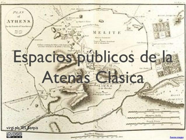 Espacios públicos de la Atenas Clásica virgi.pla IES Serpis Fuente imagen
