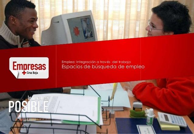 Emplea: Integración a través del trabajoEspacios de búsqueda de empleo