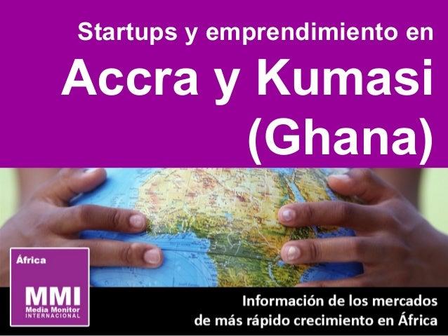 Startups y emprendimiento en Accra y Kumasi (Ghana)