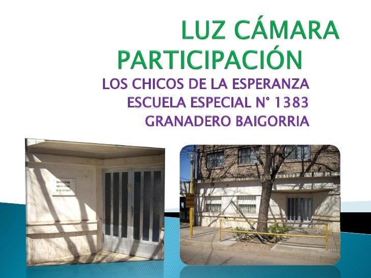 LOS CHICOS DE LA ESPERANZA   ESCUELA ESPECIAL N° 1383     GRANADERO BAIGORRIA