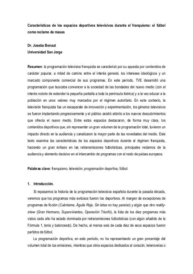 Características de los espacios deportivos televisivos durante el franquismo: el fútbol como reclamo de masas Dr. Joseba B...