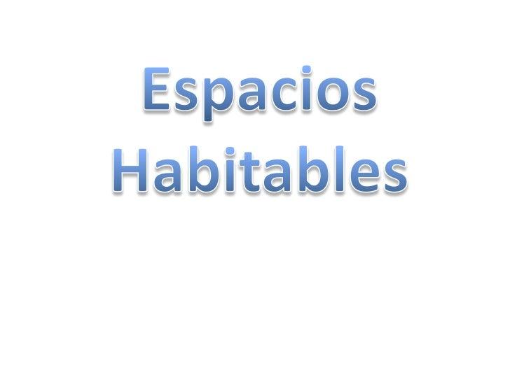 Espacios Habitables<br />