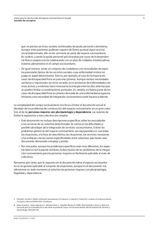 Antares Consulting S. A. © 2010 15 que no precise servicios sociales continuados de ayuda personal o doméstica. Aunque est...
