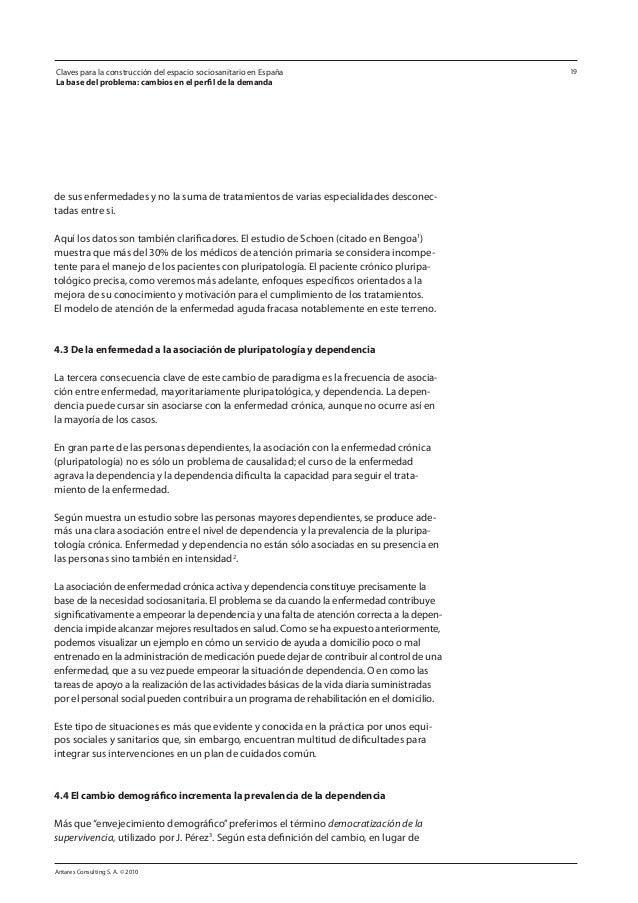 Antares Consulting S. A. © 2010 19 de sus enfermedades y no la suma de tratamientos de varias especialidades desconec- tad...