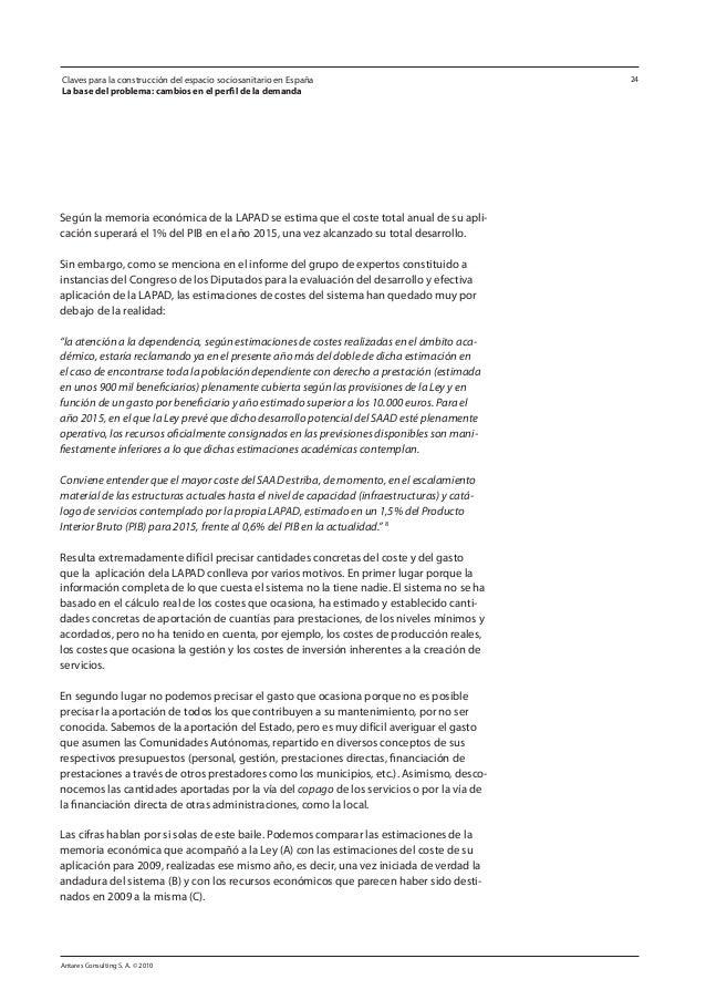 Antares Consulting S. A. © 2010 24 Según la memoria económica de la LAPAD se estima que el coste total anual de su apli- c...